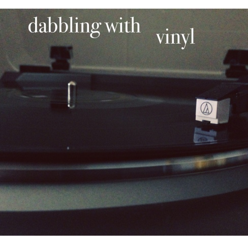 dabbling with vinyl